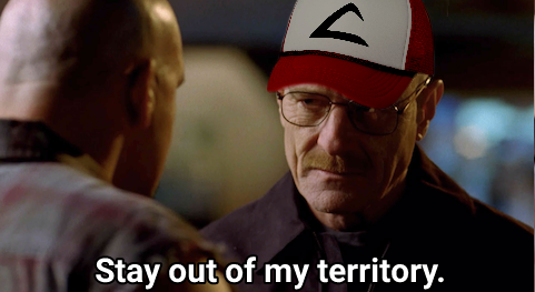 Stay out of my territory.